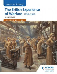 The British Experience of Warfare 1790-1918